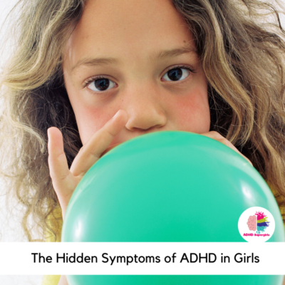 ADHD does not look the same in boys and girls. In fact, many symptoms of female ADHD fly under the radar. Here are some hidden ADHD behaviors you might be missing in your daughter.