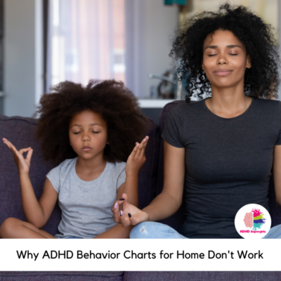 Why ADHD Behavior Charts for Home Don't Work
